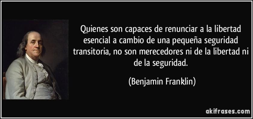 frase-quienes-son-capaces-de-renunciar-a-la-libertad-esencial-a-cambio-de-una-pequena-seguridad-benjamin-franklin-175207