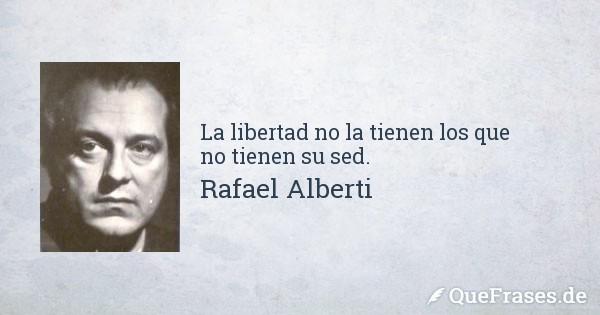 rafael-alberti-la-libertad-no-la-tienen-los